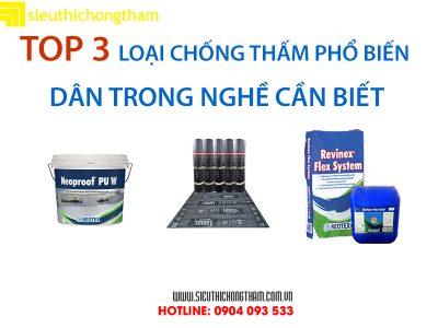 top 3 loại chống thấm phổ biến dân trong nghề cần biết